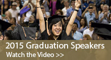 2015 Graduation Speakers: Watch the Video