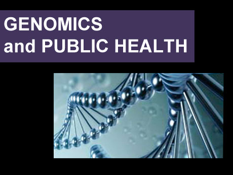 GENOMICS AND PUBLIC HEALTH