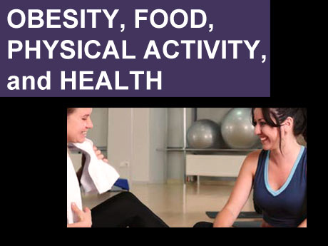 OBESITY, FOOD, PHYSICAL ACTIVITY,