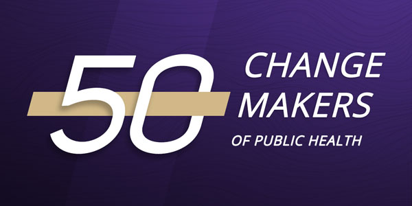 50 Changemakers of Public Health