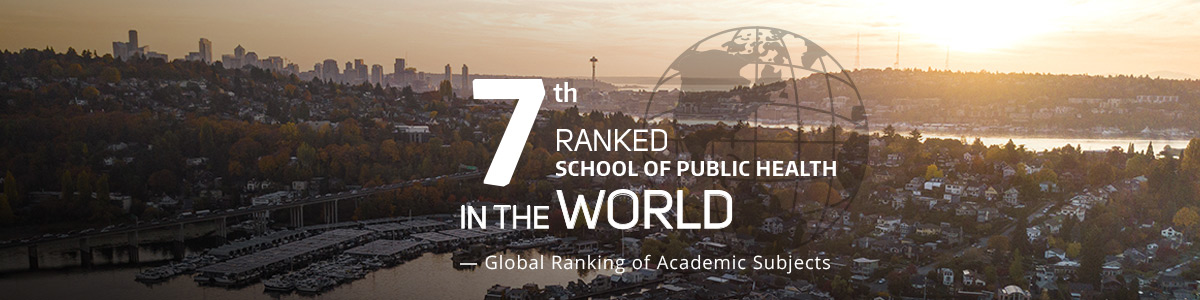 View of Seattle skyline, Text overlay in white: 7th Ranked School of Public Health in the World- Global Ranking of Academic Subjects.