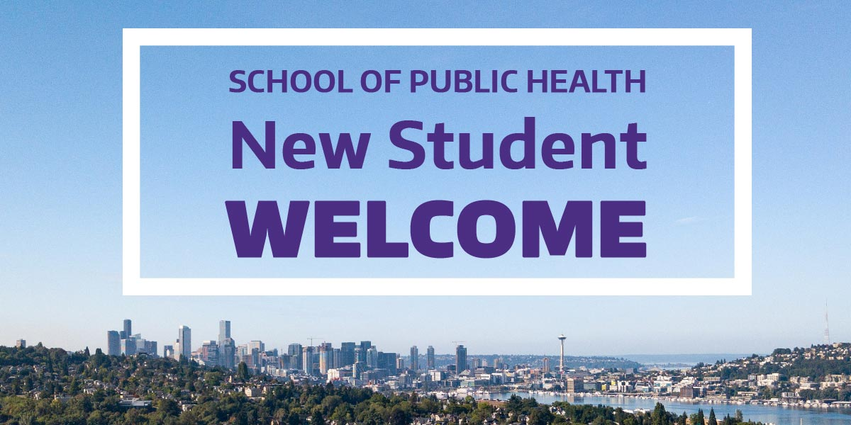 School of Public Health New Student Welcome. Seattle Skyline